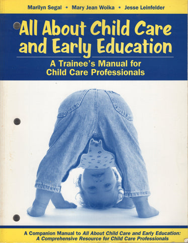 All About Child Care and Early Education Trainee's Manual For Child Care Profess