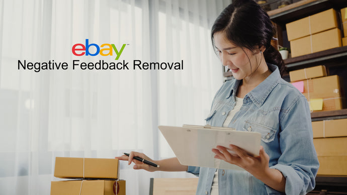 eBay Negative Feedback Removal as a Seller – Tips and Tricks to get over the line