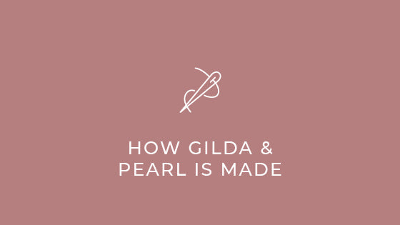 BEHIND THE SCENES - HOW GILDA & PEARL IS MADE