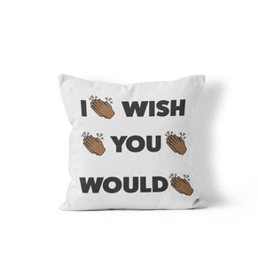 """I Wish You Would"" White 20""x20"" Decorative Pillow, Throw Pillow,"
