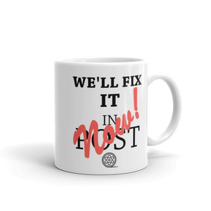 """We'll fix it in post"" Mug"