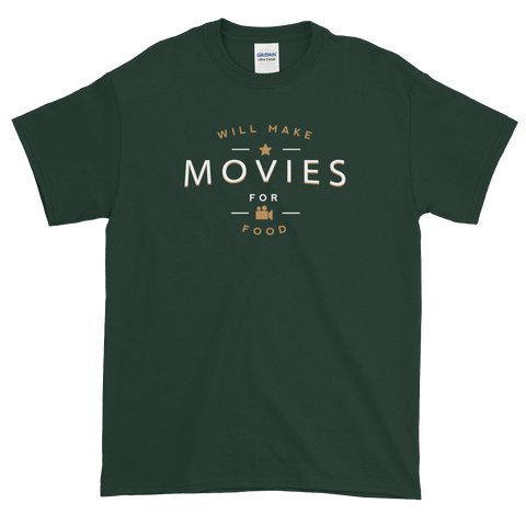 """Will Make Movies For Food"" t-shirt for filmmakers"