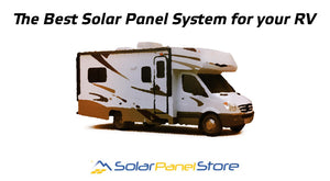 Deciding on the Best Solar Panel System for your RV