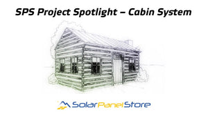 SPS Project Spotlight – Small Hunting Cabin Solar System