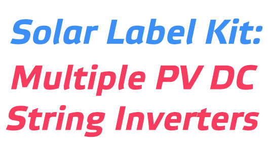 PV Label Kit - Multiple PV DC String Inverters Label Kit
