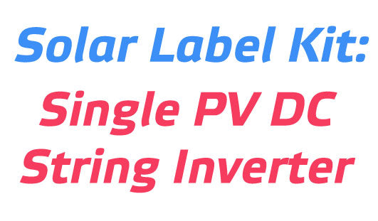 PV Label Kit - Single PV DC String Inverter Label Kit