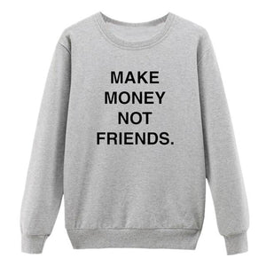 MAKE MONEY NOT FRIENDS Printed Women Hoodies Sweatshirts Hooded Casual Crewneck Hoodiewwetoro-wwetoro