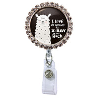 I Love My Patients to X-ray and Back! Glam Retractable Badge Reel  - Rhinestones ATTACHED to badge reel (Non-Interchangeable)