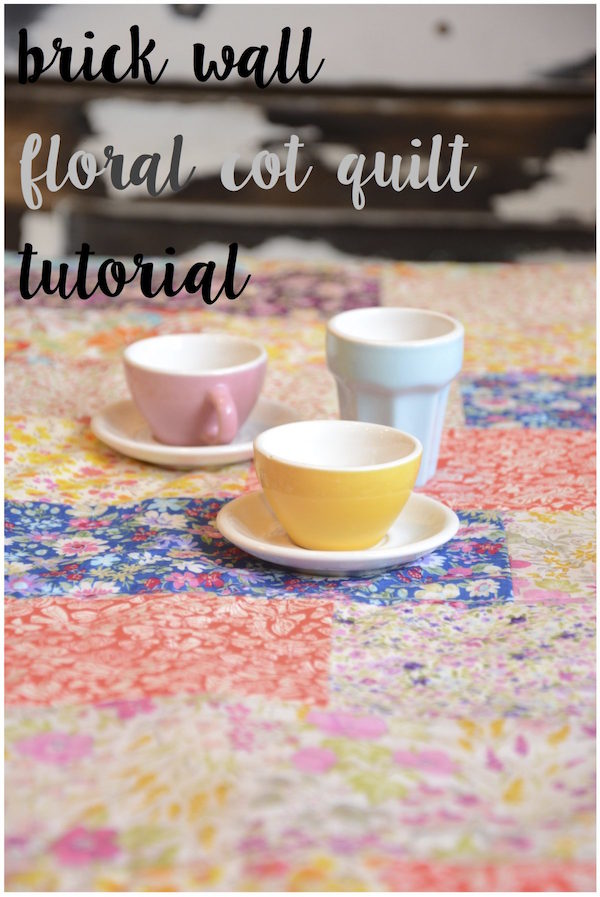 Floral Brick Wall Cot Quilt Tutorial