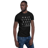 Half Lives Save Lives T-Shirt