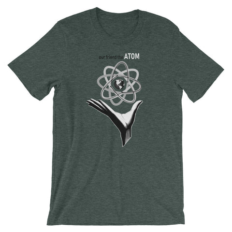 OUR FRIEND THE ATOM Unisex T-Shirt