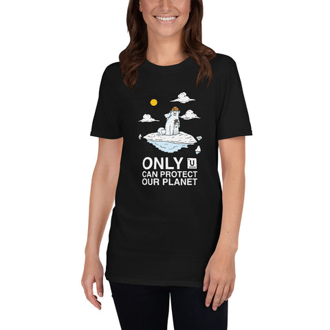 Only U Can Protect Our Planet - Short-Sleeve Unisex T-Shirt