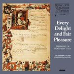 Every Delight and Fair Pleasure - Music of the 14th Century Vol. 2