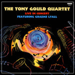 The Tony Gould Quartet - Live In Concert
