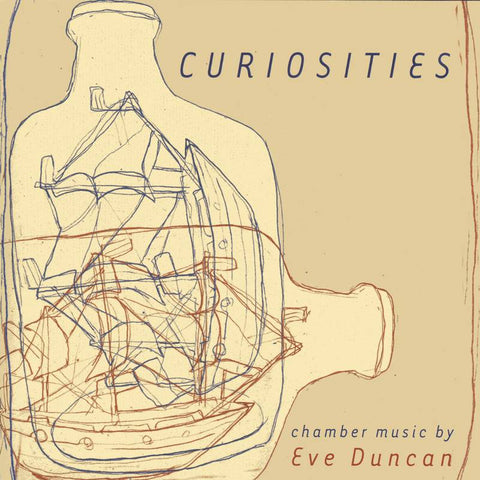 Curiosities - Chamber Music by Eve Duncan