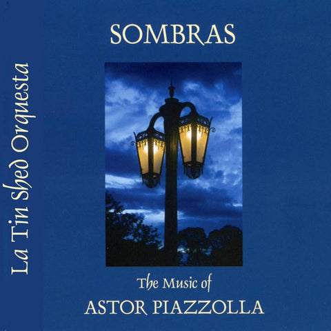 Sombras: the music of Astor Piazzolla