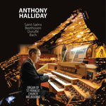 Anthony Halliday plays Saint-Saëns, Beethoven, Duruflé, Bach