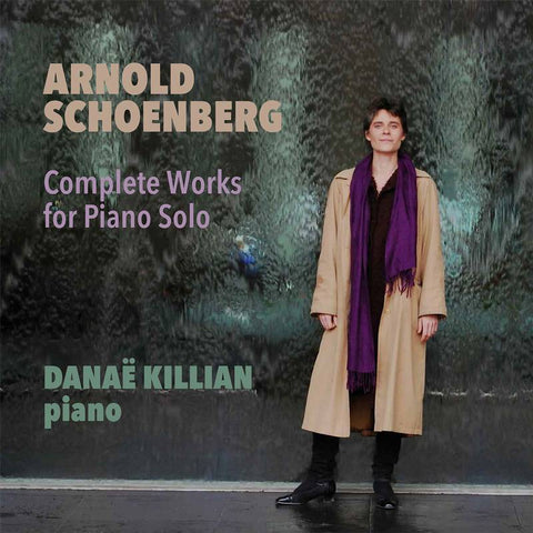Arnold Schoenberg: Complete Works for Piano Solo