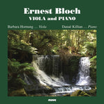Ernest Bloch: Viola and Piano
