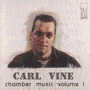Carl Vine Chamber Music - Volume 1