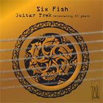 Six Fish - Guitar Trek celebrating 25 years