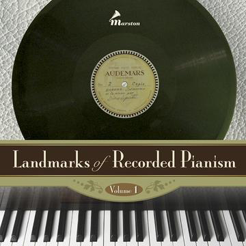 Landmarks of Recorded Pianism Vol. 1