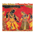 John Adams - A Flowering Tree [2CD]
