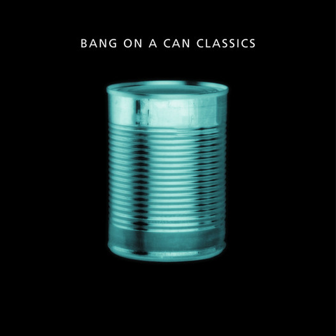Bang on a Can Classics