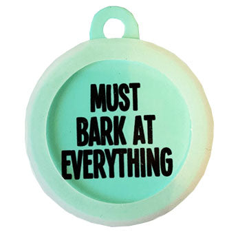 Must Bark At Everything Tag