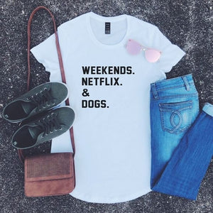 Weekends. Netflix. Dogs T-Shirt