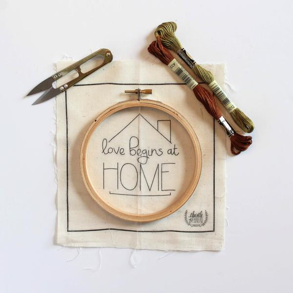 Love Begins at Home Do it Yourself Embroidery Kit