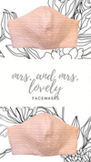 Mrs + Mrs Lovely Facemask