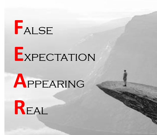 F.E.A.R. (False Expectation Appearing Real)
