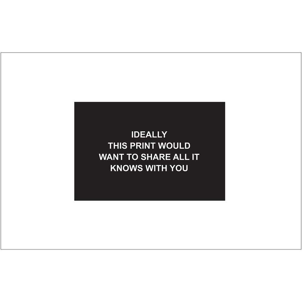 Ideally this print would want to share all it knows with you - Laure Prouvost