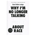 Why I'm No Longer Talking to White People About Race - Reni Eddo-Lodge - Turner Contemporary Shop