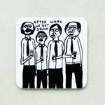 David Shrigley - After Work We Get Drunk Coaster