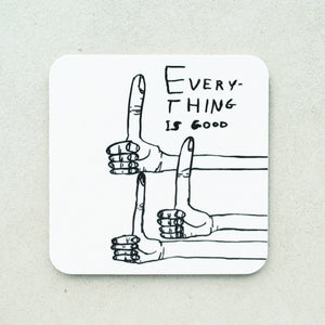 David Shrigley - Everything Is Good Coaster - Turner Contemporary Shop
