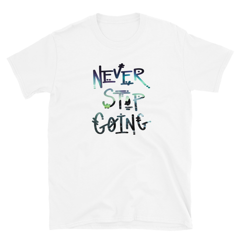 Never Stop Going T-Shirt