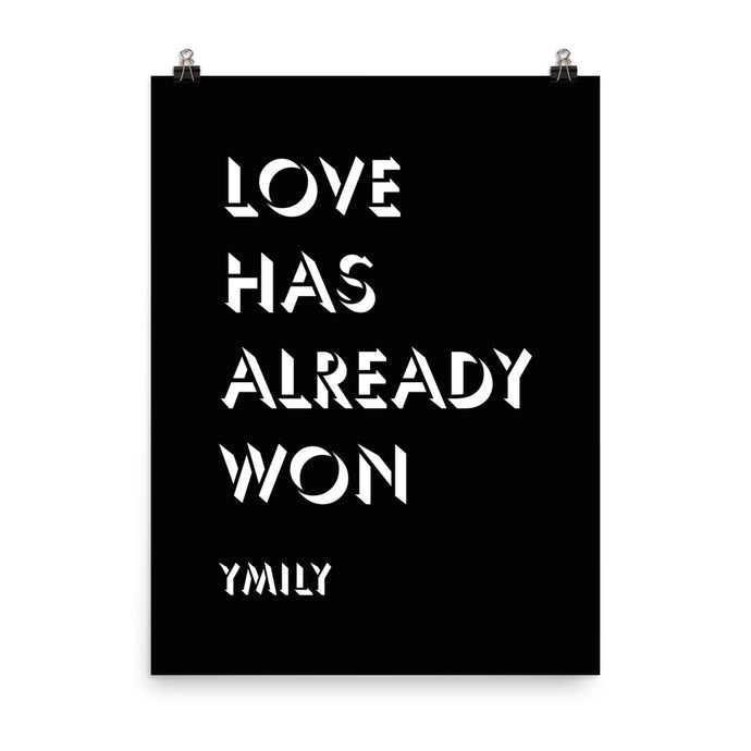 Love Has Already Won White/Black Poster