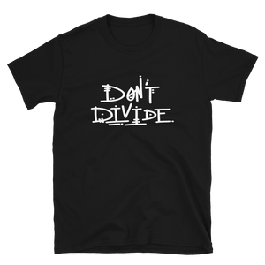 Don't Divide T-Shirt