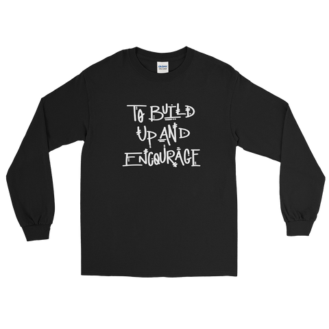 To Build Up and Encourage Long Sleeve T-Shirt