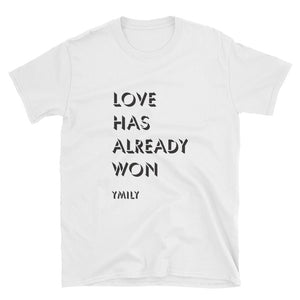 Love Has Already Won T-Shirt
