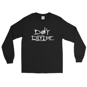 Don't Divide Long Sleeve T-Shirt