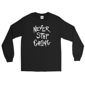 Never Stop Going Long Sleeve T-Shirt