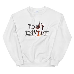 Don't Divide Sweatshirt