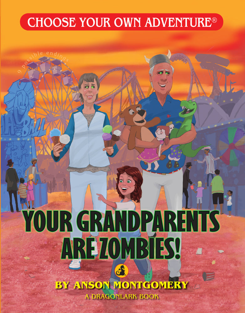 Choose Your Own Adventure Dragonlark Your Grandparents Are Zombies!