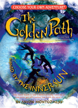 Choose Your Own Adventure Golden Path #2: Burned by the Inner Sun
