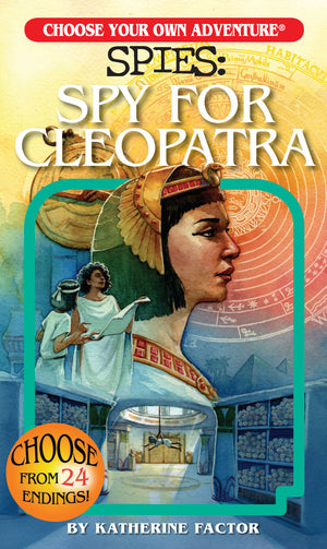Choose Your Own Adventure SPIES: Spy For Cleopatra