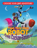 Choose Your Own Adventure Dragonlark Your Very Own Robot Goes Cuckoo-Bananas!