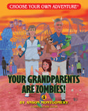 Choose Your Own Adventure Your Grandparents Are Zombies!